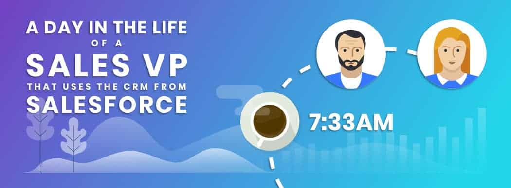 INFOGRAPHIC – A day in the life of a Sales VP using the CRM from Salesforce
